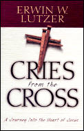 Cries From The Cross A Journey Into The