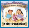 A Home for the Hampster (Great Smoky Mountains Storybooks)