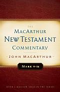MacArthur New Testament Commentary Serie #6: Mark 9-16 MacArthur New Testament Commentary