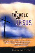 The Trouble with Jesus: Living for Jesus in a Non-Jesus World