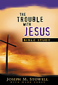 The Trouble with Jesus Study Guide