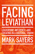 Facing Leviathan: Leadership, Influence, and Creating in a Cultural Storm