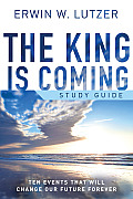 The King Is Coming: Ten Events That Will Change Our Future Forever