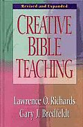 Creative Bible Teaching, Revised and Expanded (Rev 98 Edition)