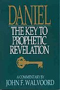 Daniel The Key To Prophetic Revelation
