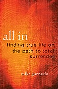 All in Finding True Life on the Path to Total Surrender