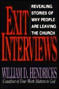 Exit Interviews: Revealing Stories of Why People Are Leaving the Church