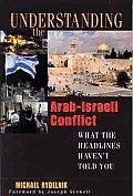 Understanding The Arab Israeli Conflict