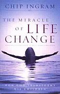 The Miracle of Life Change: How God Transforms His Children
