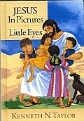 Jesus in Pictures for Little Eyes