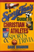 Sports Fans Guide to Christian Athletes & Sports Trivia