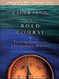 Charting A Bold Course Training Leaders For 21st Century Ministry