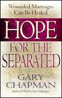 Hope For The Separated Wounded Marriage