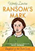 Ransom's Mark: A Story Based on the Life of the Pioneer Olive Oatman