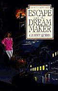Escape with the Dream Maker