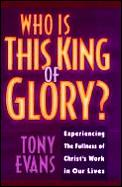Who Is This King Of Glory Experiencing