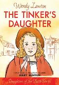 The Tinker's Daughter: A Story Based on the Life of Mary Bunyan (Daughters of the Faith)