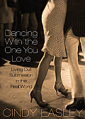 Dancing with the One You Love Living Out Submission in the Real World