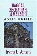Haggai, Zechariah, & Malachi: A Self-Study Guide
