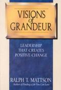 Visions of Grandeur: Leadership That Creates Positive Change