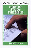 How to Study the Bible (John MacArthur's Bible Studies)