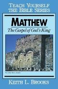 Matthew: Gospel of God's King (Teach Yourself the Bible)
