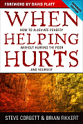 When Helping Hurts: How to Alleviate Poverty Without Hurting the Poor . . . and Yourself Cover