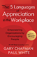 5 Languages Of Appreciation In The Workplace Empowering Organizations By Encouraging People