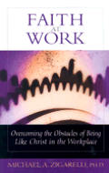 Faith at Work: Overcoming the Obstacles of Being Like Christ in the Marketplace