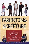 Parenting with Scripture A Topical Guide for Teachable Moments