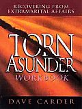 Torn Asunder Workbook: Recovering from Extramarital Affairs