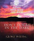 Don't Doubt the Dark: 50 Ways to Overcome Doubt with Faith and Hope