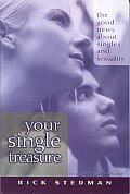 Your Single Treasure: Good News about Singles and Sexuality