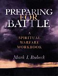 Preparing for Battle A Spiritual Warfare Workbook