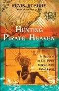 Hunting Pirate Heaven: In Search of the Lost Pirate Utopias of the Indian Ocean
