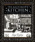 The Alchemist's Kitchen: Extraordinary Potions and Curious Notions