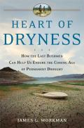 Heart of Dryness: How the Last Bushmen Can Help Us Endure the Coming Age of Permanent Drought Cover