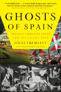 Ghosts of Spain: Travels Through Spain and Its Silent Past (07 Edition)