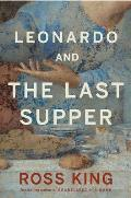 Leonardo & the Last Supper