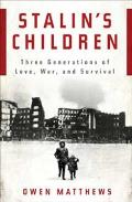Stalin's Children: Three Generations of Love, War, and Survival Cover