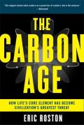 The Carbon Age: How Life's Core Element Has Become Civilization's Greatest Threat Cover