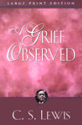 A Grief Observed (Large Print) by C S Lewis