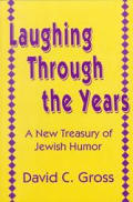 Laughing Through the Years a New Treasury of Jewish Humor