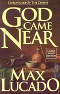 God Came Near (Large Print)