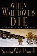 When Wallflowers Die A Phoebe Siegel Mys