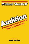 Audition : Everything an Actor Needs To Know To Get the Part (78 Edition)