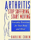 Arthritis Stop Suffering Start Moving