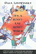 Its A Bunny Eat Bunny World A Writers Guide To