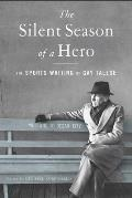 Silent Season Of a Hero The Sports Writing of Gay Talese