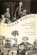 The Sugar Barons: Family, Corruption, Empire, and War in the West Indies